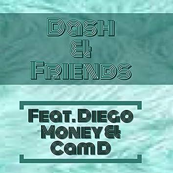 Dash & Friends (feat. Cam D & Diego Money)