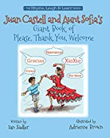 Juan Castell and Aunt Sofia's Giant Book of Please, Thank You, Welcome (Rhyme, Laugh & Learn)