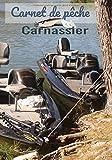 Carnet de pêche Carnassier: Notez toutes vos prises, avec les 13 indicateurs présent dans ce carnet de pêche pour carnassier de 100 pages, 18 cm...