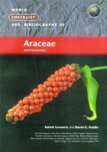 World Checklist and Bibliography of Araceae (and Aroraceae)