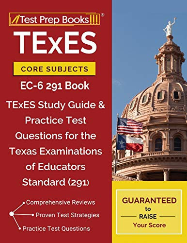 TExES Core Subjects EC-6 291 Book: TExES Study Guide & Practice Test Questions for the Texas Examinations of Educators Standards (291)