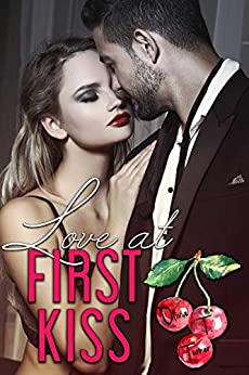 Love At First Kiss (Love Comes First Book 1) by [Olivia T. Turner]