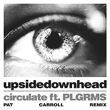 circulate ft. PLGRMS (Pat Carroll Remix)
