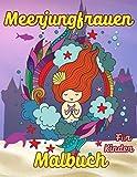 Meerjungfrauen Malbuch für Kinder: Liebenswert Meerjungfrauen Malbuch
