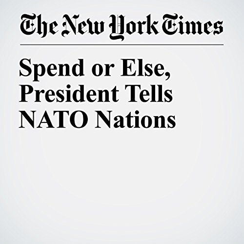 Spend or Else, President Tells NATO Nations copertina