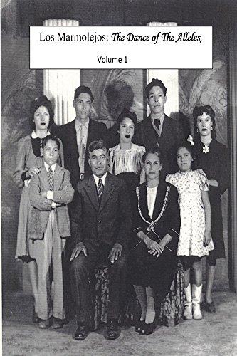 Los Marmolejos: The Dance of the Alleles  Vol. 1 (English Edition)