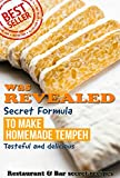was REVEALED, Secret Formula To Make Homemade Tempeh Super Delicious (English Edition)