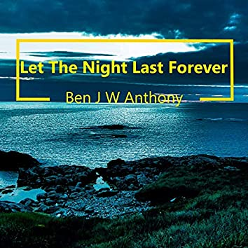 Let the Night Last Forever