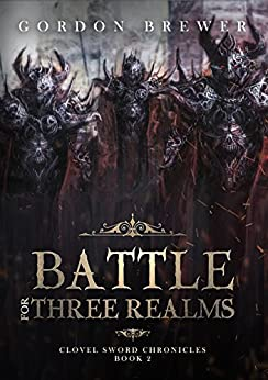 Battle for Three Realms: Clovel Sword Chronicles Epic Fantasy Book 2 (Clovel Sword Series) by [Gordon Brewer]
