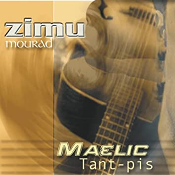 Maelic - Tant-pis