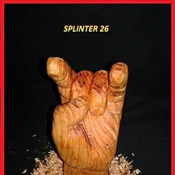 Splinter 26