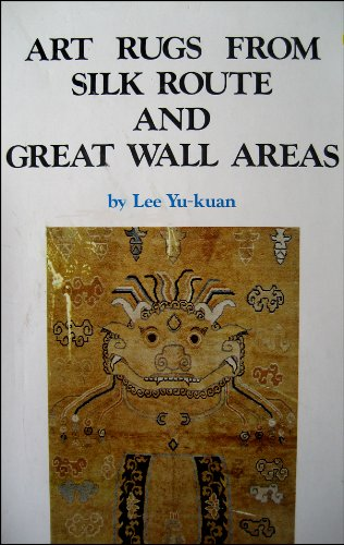 Art Rugs from Silk Route and Great Wall Areas