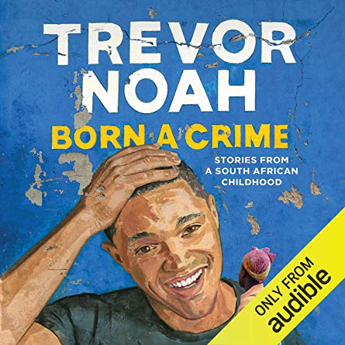 Born a Crime audiobook cover art