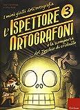 L'ispettore Ortografoni e la scomparsa del teschio di cristallo. I mini gialli dell'ortografia. Con adesivi (Vol. 3)