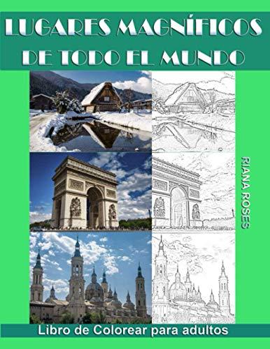 Lugares Magníficos de Todo el Mundo. Libro de colorear para adultos.