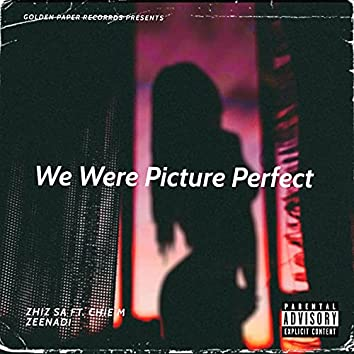 We Were Picture Perfect