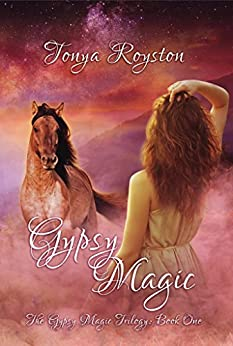 Gypsy Magic (The Gypsy Magic Trilogy Book 1) by [Tonya Royston]