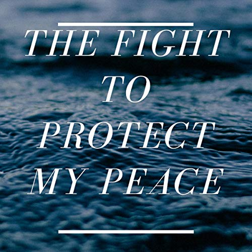 The Fight to Protect My Peace Titelbild