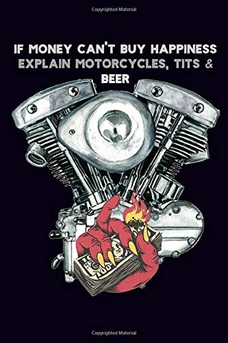 If money can't buy happiness, explain motorcycles, tits & beer: Dot Grid Journal, 100 pages