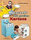 Basteln mit großen Kartons: Flugzeug, Rakete, Auto, Segelboot, Puppenhaus, Kasperltheater,...