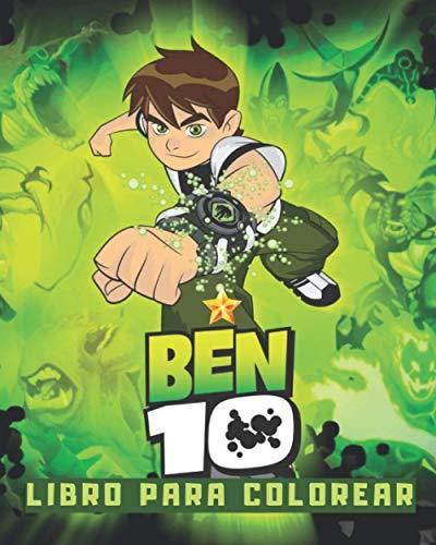 Ben 10 Libro Para Colorear: Más de 55 páginas para colorear de alta calidad para niños y adultos: libro de colorear Ben 10 para niños y adultos, ... favoritos de Ben 10. 55+ Dibujos asombrosos