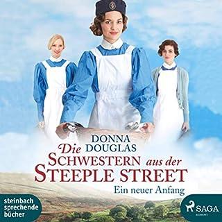 Die Schwestern aus der Steeple Street - Ein neuer Anfang                   Autor:                                                                                                                                 Donna Douglas                               Sprecher:                                                                                                                                 Lisa Rauen                      Spieldauer: 12 Std. und 28 Min.     15 Bewertungen     Gesamt 4,6