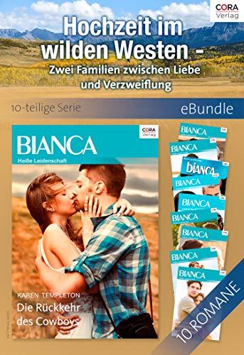 Hochzeit im wilden Westen - Zwei Familien zwischen Liebe und Verzweiflung (10-teilige Serie) (eBundle)