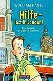 Wolfram Hänel: Hilfe - lost in London!