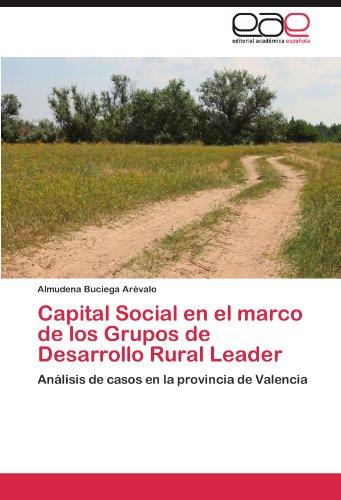 Capital Social en el marco de los Grupos de Desarrollo Rural Leader: Análisis de casos en la provincia de Valencia