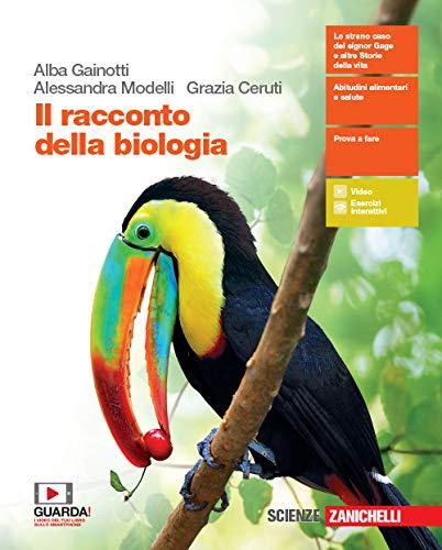 Il racconto della biologia. Per le Scuole superiori. Con e-book. Con espansione online