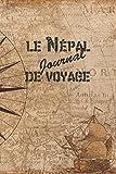 le Népal Journal de Voyage: 6x9 Carnet de voyage I Journal de voyage avec instructions, Checklists et Bucketlists, cadeau parfait pour votre séjour au Népal et pour chaque voyageur.