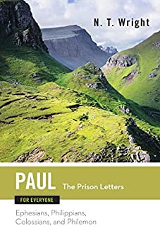 Paul for Everyone  The Prison Letters  The New Testament for Everyone