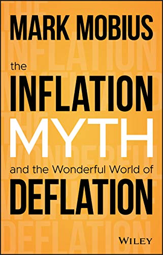 Compare Textbook Prices for The Inflation Myth and the Wonderful World of Deflation 1 Edition ISBN 9781119741428 by Mobius, Mark