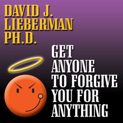 Get Anyone to Forgive You for Anything audiobook cover art