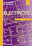 Electricité - Cours et exercices résolus : DUT - BTS - DEUG A - IUP - CNAM - IUFM, classes préparatoires aux écoles d'ingénieurs électroniciens