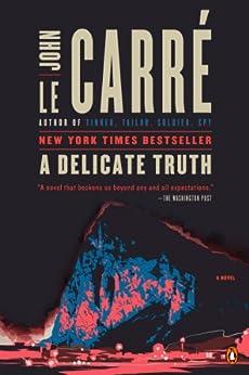 A Delicate Truth: A Novel by [John le Carré]
