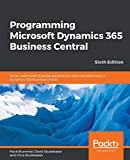 Programming Microsoft Dynamics 365 Business Central: Build customized business applications with the latest tools in Dynamics 365 Business Central, 6th Edition - Mark Brummel