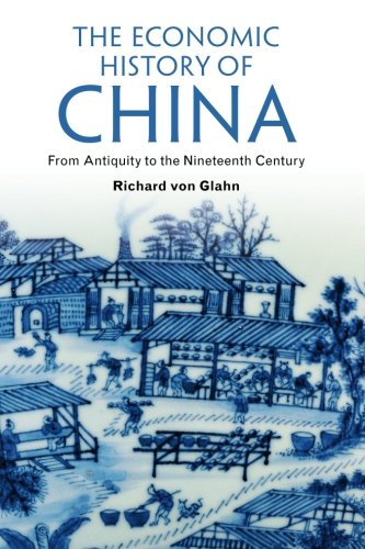 Compare Textbook Prices for The Economic History of China Reprint Edition ISBN 9781107615700 by Von Glahn, Richard