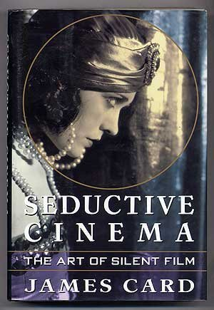 Seductive Cinema: The Art of Silent Film