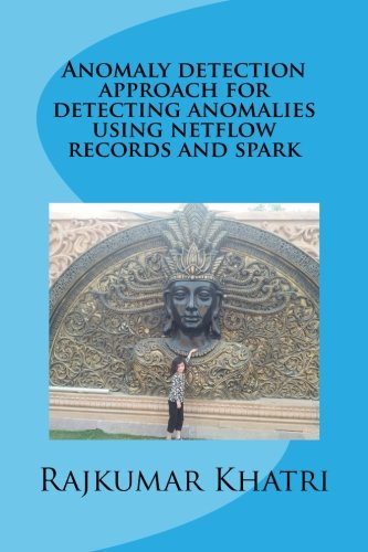 Anomaly detection approach for detecting anomalies using netflow records and spark