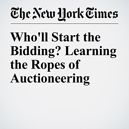 Who'll Start the Bidding? Learning the Ropes of Auctioneering                   By:                                                                                                                                 Abby Ellin                               Narrated by:                                                                                                                                 Fleet Cooper                      Length: 6 mins     Not rated yet     Overall 0.0