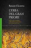 L'erba del Gran Priore. L'epopea del contrabbando e della coltivazione del tabacco sulla s...