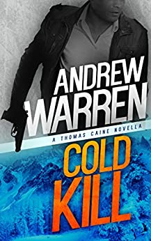 Cold Kill (Caine: Rapid Fire Book 2) by [Andrew Warren]