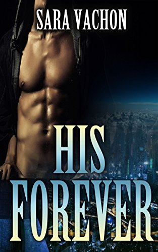 SCI-FI ROMANCE: ALIEN ROMANCE: His Forever (A Sci-Fi Alien Warrior Paranormal Romance) (Science Fiction Romance with Alien Invader) (English Edition)
