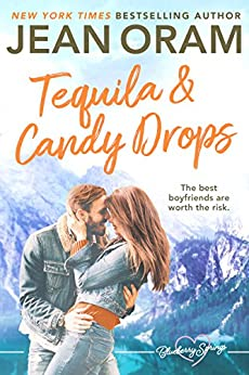 Tequila and Candy Drops: A Blueberry Springs Sweet Romance by [Jean Oram]