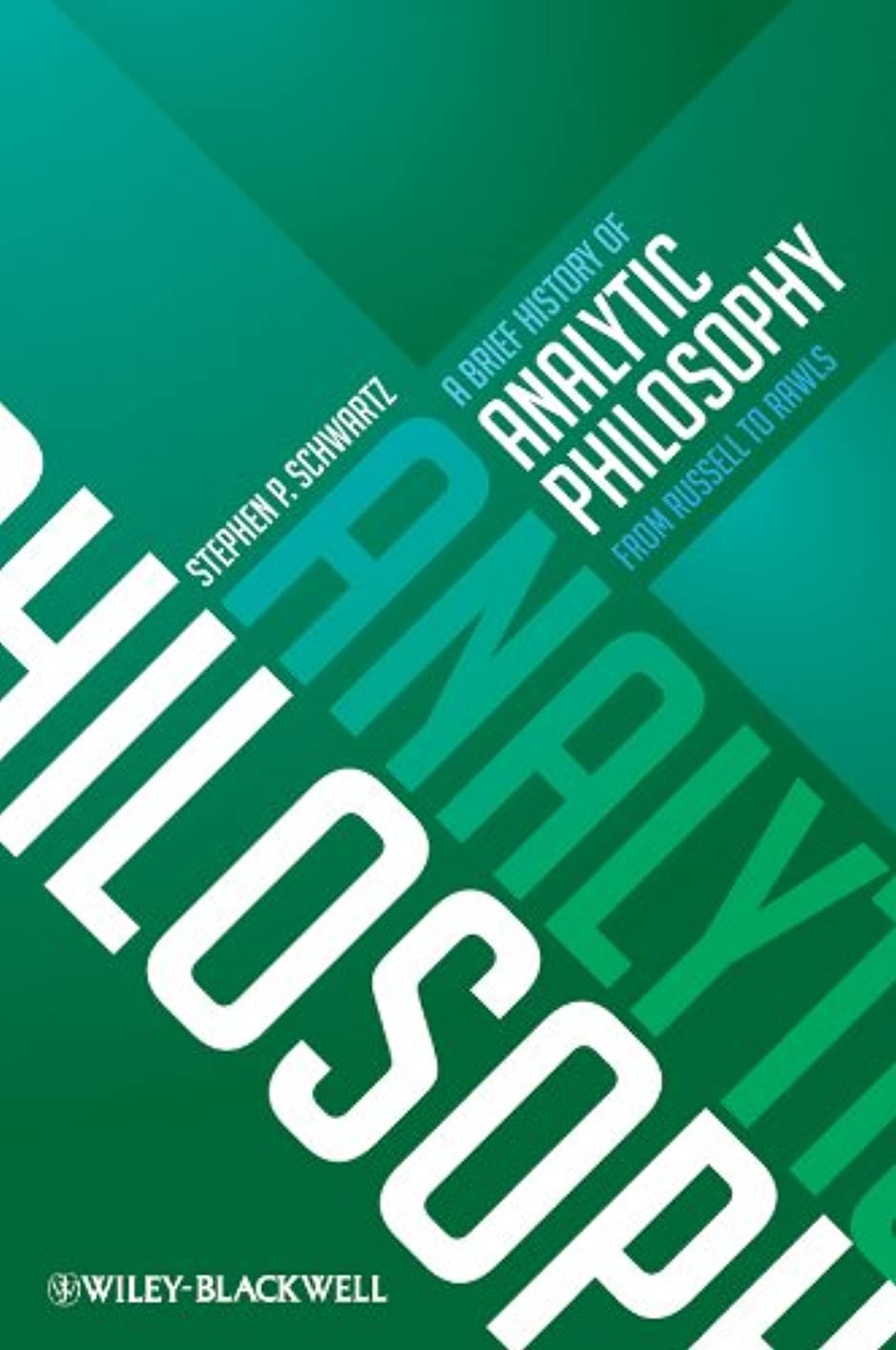 しみ何故なの地平線A Brief History of Analytic Philosophy: From Russell to Rawls (English Edition)