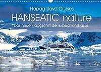 HANSEATIC nature (Wandkalender 2022 DIN A3 quer): Das neue Flaggschiff der Expeditionsflotte (Monatskalender, 14 Seiten )