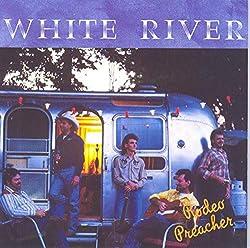 White River - Rodeo Preacher
