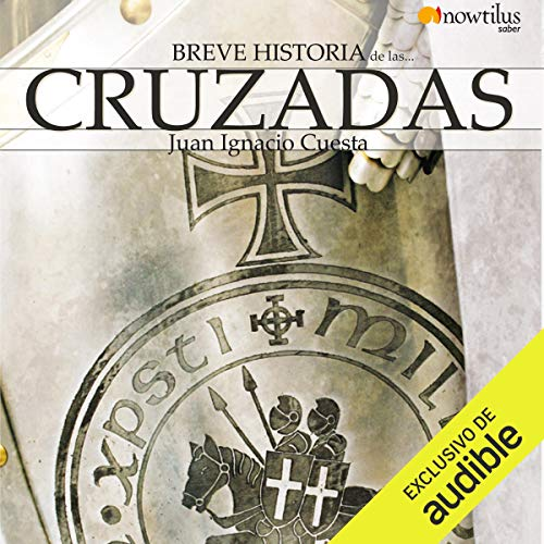 Breve historia de las cruzadas                   By:                                                                                                                                 Juan Ignacio Cuesta                               Narrated by:                                                                                                                                 Eyal Meyer                      Length: 4 hrs and 35 mins     5 ratings     Overall 3.4