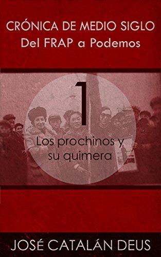 Los prochinos y su quimera (Del FRAP a Podemos. Crnica de medio siglo n 1)